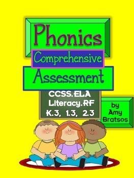 Comprehensive Phonics Assessment - CCSS ELA RF.K.3, RF.1.3, and RF.2.3