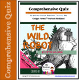 Comprehensive Quiz for The Wild Robot (includes Google Forms option)