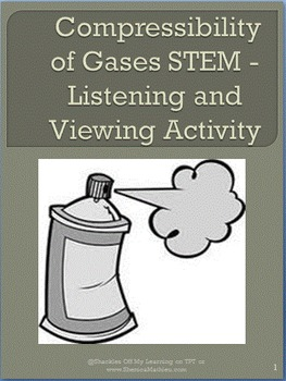 Compressibility of Gases STEM - Listening and Viewing Activity