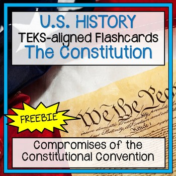 Compromises of the Constitutional Convention Flashcards ***FREEBIE***