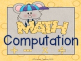 Computation - Addition, Subtraction, Multiplication, Division Practice