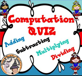 Computation QUIZ Adding Subtracting Multiplying Dividing Basic Math Skills
