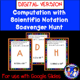 Computation with Numbers in Scientific Notation Scavenger Hunt Google Activity