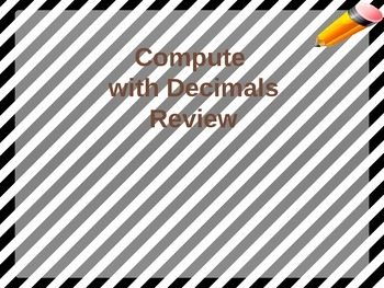 Compute with Decimals