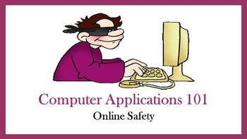 Computer Applications 101:  Online Safety Lesson