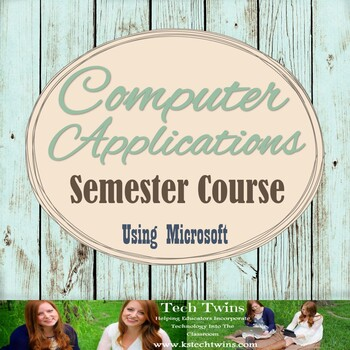 Computer Applications Daily Lesson Plans with Materials for WHOLE SEMESTER