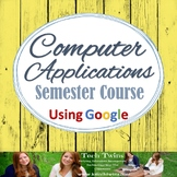 Computer Applications using Google - Daily Lesson Plans&Materials WHOLE SEMESTER