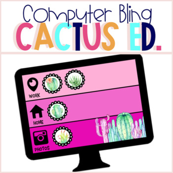 Computer Bling - Cactus Edition