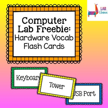 Computer Lab Freebie: Hardware Vocabulary Flash Cards