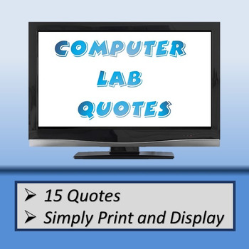 Computer Lab Quotes By Art Skills For Life Teachers Pay Teachers