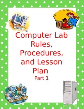 Computer Lab Rule, Policies, and Lesson Plans 101