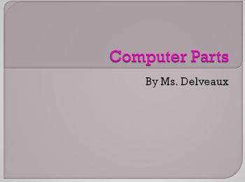 Computer Parts Powerpoint For Elementary Students