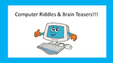 Computer Riddles and Brain Teasers