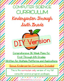 "Computer Science ""DIY"" Curriculum - K Through 6th Grade (Multiple Platforms)"