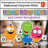 Beginning Computer Skills: Home Row Keysand Letter Recognition Gr K-2 PowerPoint