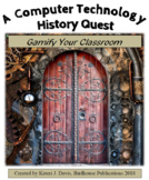 Computer Technology History Quest Unit, Gamify Your Class