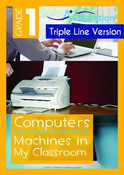 Computers - Machines in My Classroom (with 'Triple-Track Writing Lines')