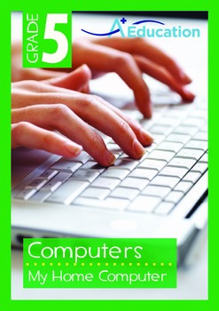 Computers - My Home Computer - Grade 5