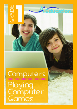Computers - Playing Computer Games - Grade 1