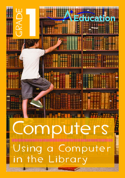 Computers - Using a Computer in the Library - Grade 1
