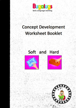 Concept Development Worksheets Booklet Soft and Hard / Learning Feel Adjectives