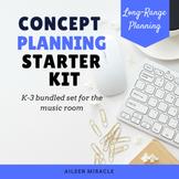 Music Concept Plan Starter Pack: Bundled Set {K-3}