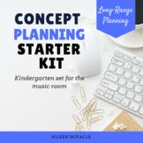 Music Concept Plan PPP Starter Pack: Kindergarten