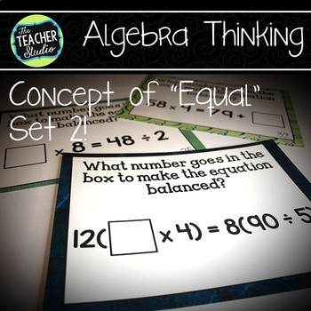 "Concept of ""Equals"" Algebra Thinking Task Card SET 2: Grades 4 -5"