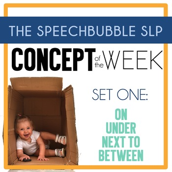 Concept of the Week: Set 1 - ON, UNDER, NEXT TO, BETWEEN