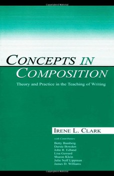 Concepts in Composition: Theory & Practice in Teaching Writing - Clark