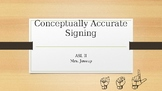 Conceptually Accurate Signing PowerPoint