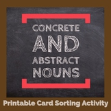Concrete & Abstract Noun Card Sort - 4 Activities with Gra