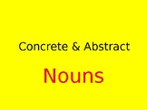 Concrete & Abstract Nouns PowerPoint