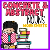 Concrete & Abstract Nouns Worksheets