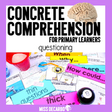 Concrete Comprehension: Questioning for Primary Learners