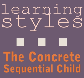 Enough With Learning Styles Already >> Concrete Sequential Learning Style By Child1st Publications Tpt