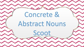 Concrete and Abstract Noun Scoot