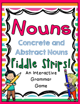 Concrete and Abstract Nouns Fiddle Strips!