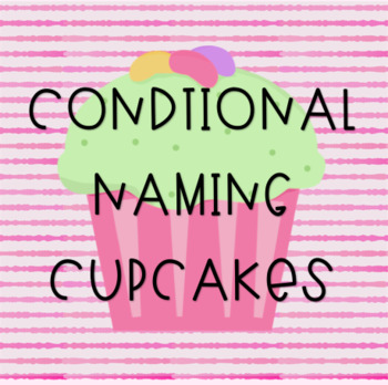 Conditional Naming Cupcakes