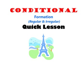 Conditional (Conditionelle) Formation (Regular, Irregular): French Quick Lesson