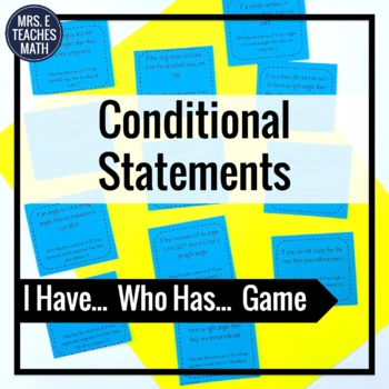 "Conditional Statements ""I Have, Who Has"" Game"