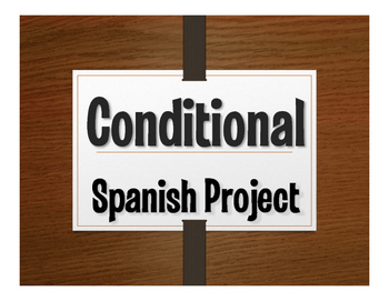 Spanish Conditional Tense Project:  Si Tuviera Un Millón Dólares