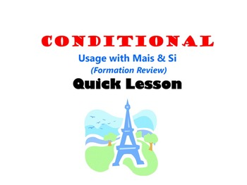 Conditional (Conditionelle) Usage with Si (IF) Phrases: French Quick Lesson
