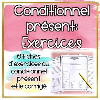 Conditionnel présent - Fiches d'exercices