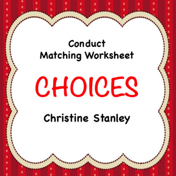 Conduct/Discipline Worksheet:  CHOICES  (MS & HS)