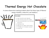 Conduction, Convection, and Radiation- Thermal Energy with Hot Chocolate