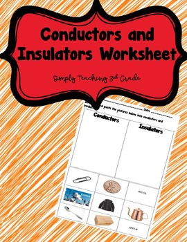 Conductor and Insulator Sort - 3rd Grade Science Resource