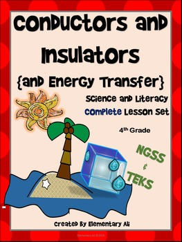 Conductors and Insulators & Energy Transfer:Complete Lesson Set Bundle NGSS TEKS