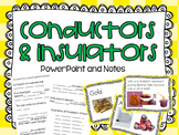 Conductors and Insulators Power Point and Notes