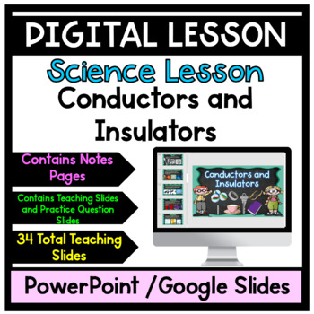 Conductors and Insulators PowerPoint with Notes